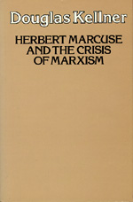 Herbert Marcuse and the Crisis of Marxism by Douglas Kellner