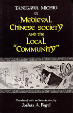 "Medieval Chinese Society and the Local ""Community"" by Michio Tanigawa"