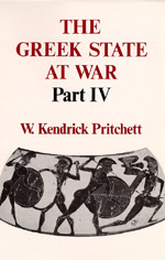 The Greek State at War, Part IV by W. Kendrick Pritchett