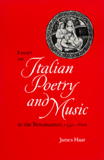 Essays on Italian Poetry and Music in the Renaissance, 1350-1600 by James Haar
