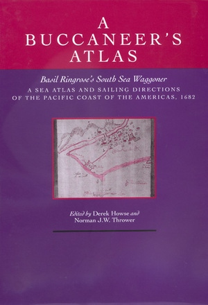 A Buccaneer's Atlas by Derek Howse, Norman J. W. Thrower