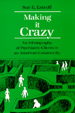 Making It Crazy by Sue E. Estroff