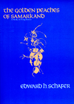 The Golden Peaches of Samarkand by Edward H. Schafer