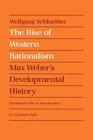 The Rise of Western Rationalism by Wolfgang Schluchter