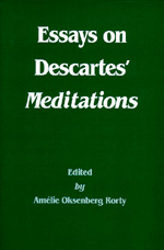 Essays on Descartes' Meditations by Amélie Oksenberg Rorty