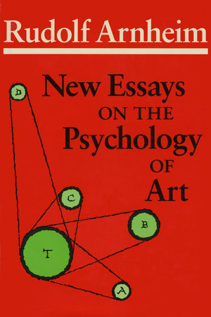 New Essays on the Psychology of Art by Rudolf Arnheim