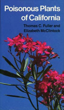 Poisonous Plants of California by Thomas C. Fuller, Elizabeth McClintock