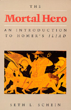 The Mortal Hero by Seth L. Schein