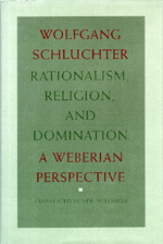 Rationalism, Religion, and Domination by Wolfgang Schluchter