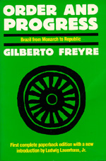 Order and Progress by Gilberto Freyre