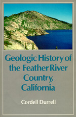 Geologic History of the Feather River Country, California by Cordell Durrell