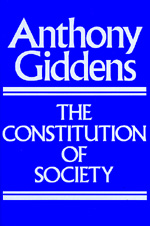 The Constitution of Society by Anthony Giddens