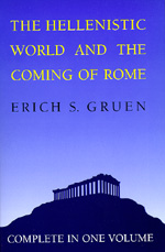 The Hellenistic World and the Coming of Rome by Erich S. Gruen
