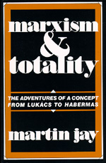 Marxism and Totality by Martin Jay