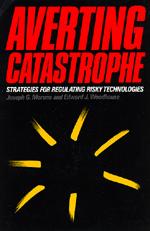 Averting Catastrophe by Joseph G. Morone, Edward J. Woodhouse