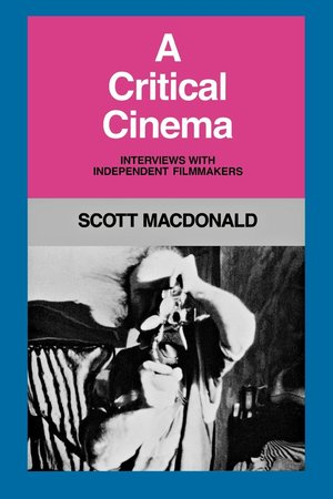 A Critical Cinema 1 by Scott MacDonald