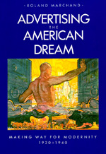 Advertising the American Dream by Roland Marchand