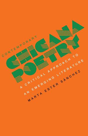 Contemporary Chicana Poetry by Marta E. Sanchez