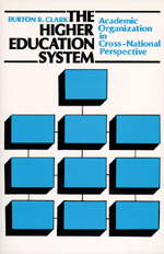 The Higher Education System by Burton R. Clark