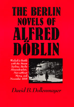 The Berlin Novels of Alfred Döblin by David B. Dollenmayer