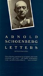 Arnold Schoenberg Letters by Arnold Schoenberg, Erwin Stein