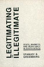 Legitimating the Illegitimate by Stanley B. Greenberg