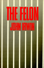 The Felon by John Irwin