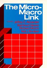The Micro-Macro Link by Jeffrey C. Alexander, Bernhard Giesen, Richard Munch