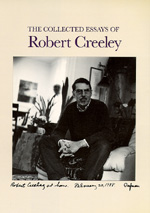 The Collected Essays of Robert Creeley by Robert Creeley