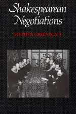 Shakespearean Negotiations by Stephen Greenblatt