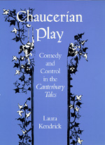 Chaucerian Play by Laura Kendrick