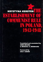 The Establishment of Communist Rule in Poland, 1943-1948 by Krystyna Kersten