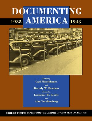 Documenting America, 1935-1943 by Carl Fleischhauer, Beverly W. Brannan