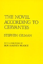 The Novel According to Cervantes by Stephen Gilman