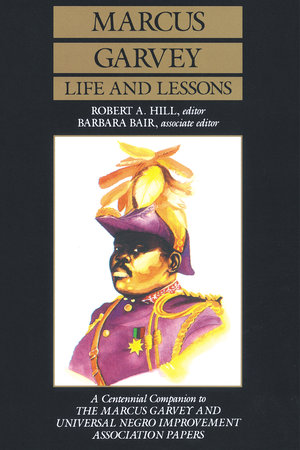 Marcus Garvey Life and Lessons by Marcus Garvey, Robert Abraham Hill, Barbara Blair