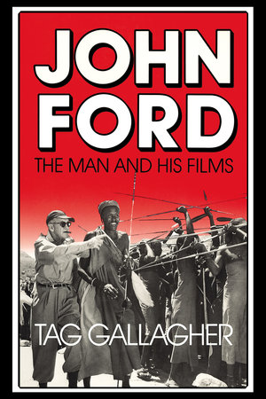 John Ford by Tag Gallagher