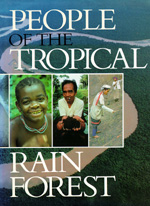People of the Tropical Rain Forest by Julie Sloan Denslow, Christine Padoch