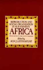 Reproduction and Social Organization in Sub-Saharan Africa by Ron J. Lesthaeghe