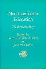 Neo-Confucian Education by Wm. Theodore de Bary, John W. Chaffee