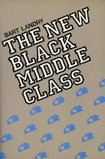 The New Black Middle Class by Bart Landry