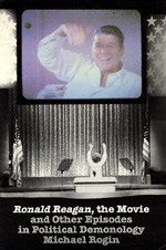 Ronald Reagan The Movie by Michael Rogin