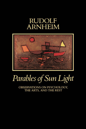 Parables of Sun Light by Rudolf Arnheim