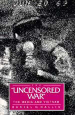 The Uncensored War by Daniel C. Hallin