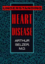 Understanding Heart Disease by Arthur Selzer M.D.