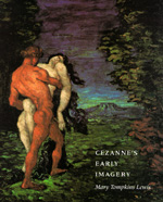 Cezanne's Early Imagery by Mary Tompkins Lewis