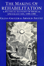 The Making of Rehabilitation by Glenn Gritzer, Arnold Arluke