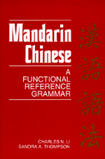Mandarin Chinese by Charles N. Li, Sandra A. Thompson