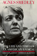 Agnes Smedley by Janice R. MacKinnon, Stephen R. MacKinnon