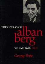 The Operas of Alban Berg, Volume II by George Perle