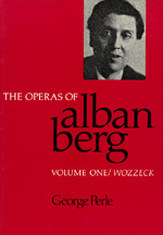 The Operas of Alban Berg, Volume I by George Perle